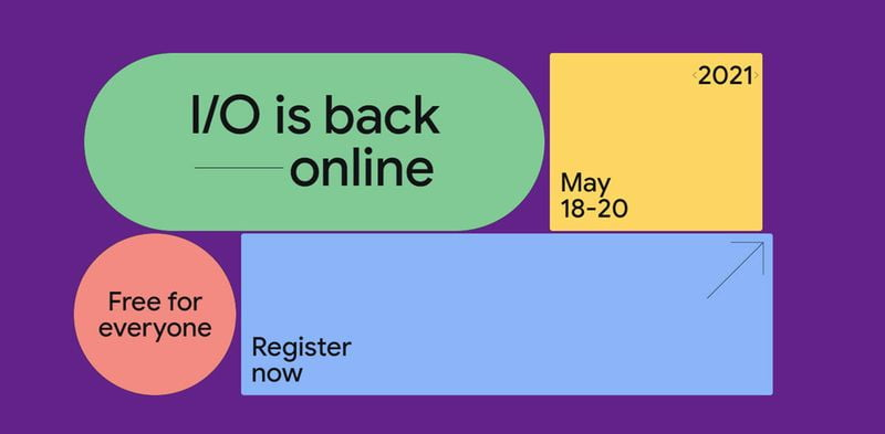 Google I/O 2021 will be held as a free online event for everyone